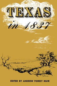 Texas in 1837: An Anonymous, Contemporary Narrative