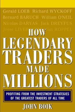 Book How Legendary Traders Made Millions: Profiting From the Investment Strategies of the Gretest… by John Boik