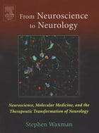 From NEUROSCIENCE To NEUROLOGY: Neuroscience, Molecular Medicine, and the Therapeutic…