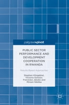 Public Sector Performance and Development Cooperation in Rwanda: Results-Based Approaches