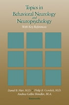 Topics in Behavioral Neurology and Neuropsychology: With Key References