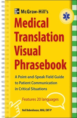 Book McGraw-Hill's Medical Translation Visual Phrasebook PB: 80 Key Expressions in 20 Languages by Neil Bobenhouse