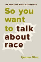 So You Want to Talk About Race Cover Image