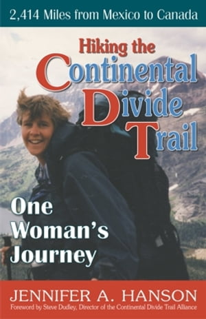 Hiking the Continental Divide Trail One Woman's Journey