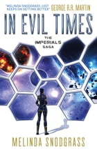 In Evil Times: Imperials 2 by Melinda Snodgrass