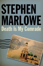 Death Is My Comrade by Stephen Marlowe