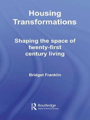Housing Transformations Shaping the Space of Twenty-First Century Living