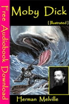 Moby Dick [ Illustrated ]: [ Free Audiobooks Download ] by Herman Melville