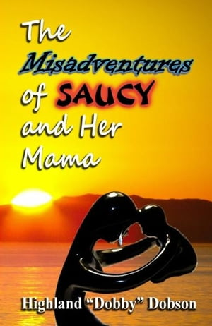 The Misadventures of Saucy and Her Mama