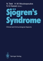 Sjögren's Syndrome: Clinical and Immunological Aspects by Norman Talal