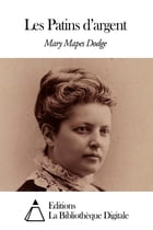 Les Patins d'argent by Mary Mapes Dodge