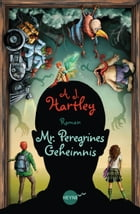 Mr. Peregrines Geheimnis: Roman by A.J. Hartley