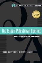 The Israeli-Palestinian Conflict by Dale Hanson Bourke