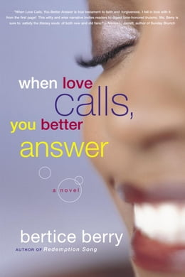 Book When Love Calls, You Better Answer by Bertice Berry