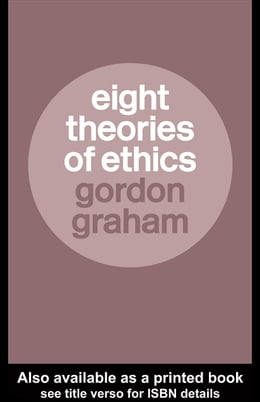 Book Eight Theories of Ethics by Graham, Gordon