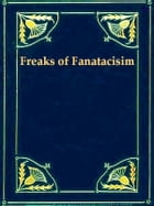 Freaks of Fanaticism and Other Strange Events by S. Baring-Gould
