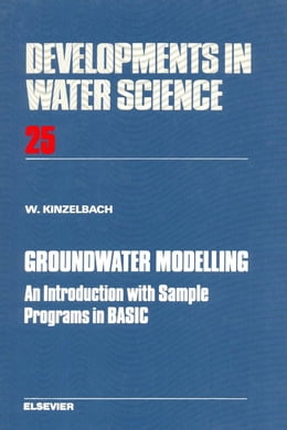 Book Groundwater Modelling: An Introduction with Sample Programs in BASIC by Kinzelbach, W.