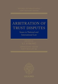 Arbitration of Trust Disputes: Issues in National and International Law