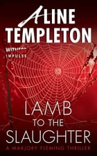 Lamb to the Slaughter: A Marjory Fleming Thriller by Aline Templeton