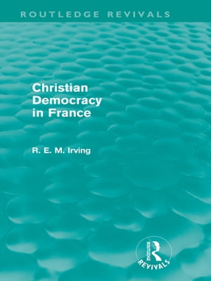Christian Democracy in France (Routledge Revivals)