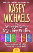 The Maggie Kelly Mystery Series Box Set (Books 1 - 6) by Kasey Michaels