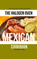 The Halogen Oven Mexican Cookbook a6dd2023-2272-4fbe-aaef-32b5bed8b17d