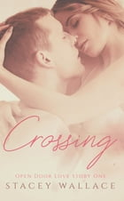 Crossing by Stacey Wallace