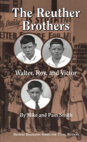 The Reuther Brothers Walter,  Roy,  and Victor