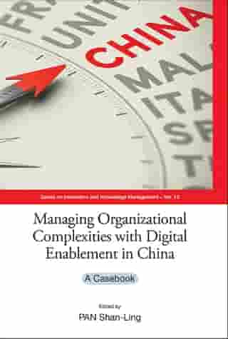 Managing Organizational Complexities with Digital Enablement in China: A Casebook