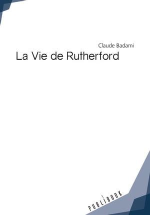 La Vie de Rutherford by Claude Badami