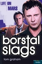 Life on Mars: Borstal Slags by Tom Graham