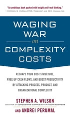Waging War on Complexity Costs: Reshape Your Cost Structure, Free Up Cash Flows and Boost…