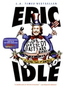 The Greedy Bastard Diary: Around the States in 80 Days by Eric Idle