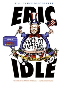 Book The Greedy Bastard Diary: Around the States in 80 Days by Eric Idle