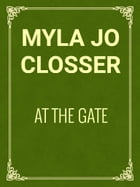 At the Gate by Myla Jo Closser