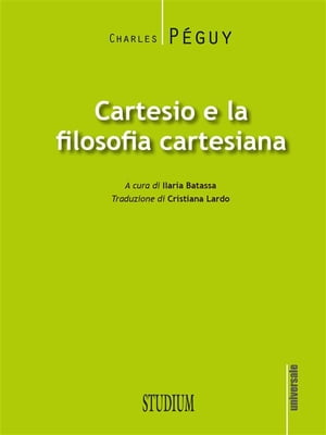Cartesio e la filosofia cartesiana by Charles Péguy