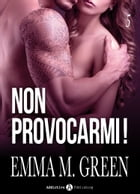 Non provocarmi! Vol. 5 by Emma M. Green