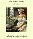 Clara Vaughan (Complete) by R. D. Blackmore