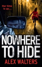 Nowhere To Hide by Alex Walters