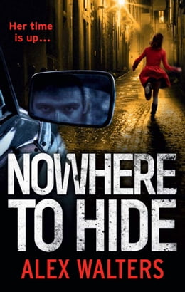 Book Nowhere To Hide by Alex Walters