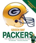 Green Bay Packers: The Complete Illustrated History - Third Edition