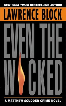 Book Even the Wicked: A Matthew Scudder Novel by Lawrence Block