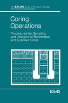 Coring Operations: Procedures for Sampling and Analysis of Bottomhole and Sidewell Cores by EXLOG/Whittaker