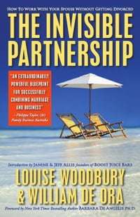 The Invisible Partnership: How To Work With Your Spouse Without Getting Divorced