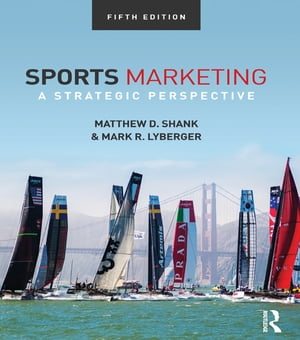 Sports Marketing A Strategic Perspective,  5th edition