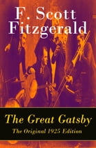 The Great Gatsby - The Original 1925 Edition by F. Scott Fitzgerald