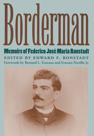 Borderman Memoirs of Federico Jos� Mar�a Ronstadt