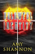 Unlawful Identity by Amy Shannon