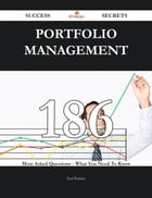 Portfolio Management 186 Success Secrets - 186 Most Asked Questions On Portfolio Management - What…