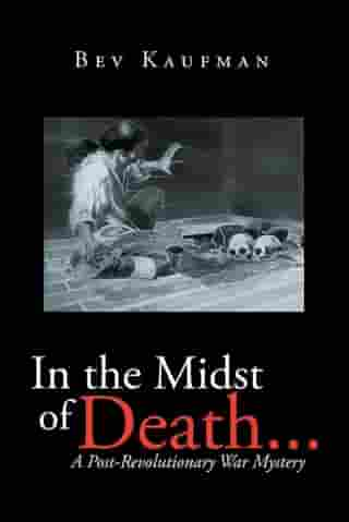 In the Midst of Death ...: A Post-Revolutionary War Mystery